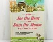 How Joe the Bear and Sam the Mouse Got Together by Beatrice Schenk De Regniers, 1965 Parents Magazine