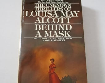 Behind The Mask Unknown Thrillers of Louisa May Alcott AMBarnard The Mysterious Key Paulines Passion and Punishment L M Alcott Paperbacks