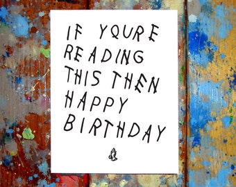 Drake Birthday Card If You're Reading This Then Happy Birthday It's Too Late