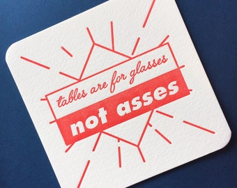 Tables Are For Glasses Not Asses