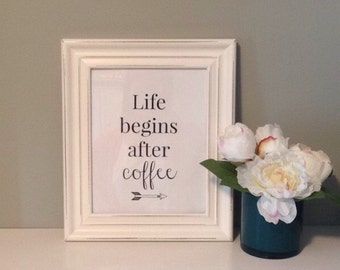 Life begins after coffee printable, Coffee Sign, Kitchen Decor