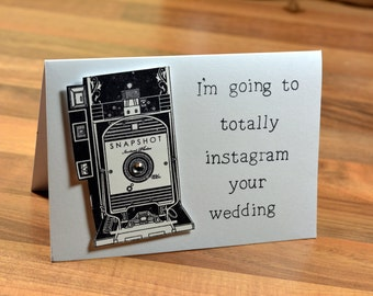 WEDDING CARD/ acceptance card- I am going to totally Instagram your wedding