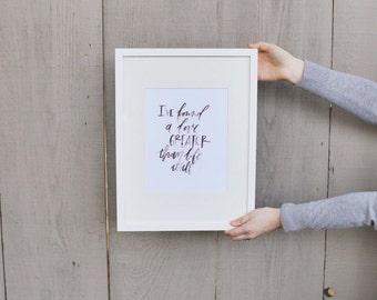 RachelAllene Calligraphy print // I've found a love greater than life itself
