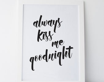 "Printable Art ""Always Kiss Me Goodnight"" Wall Print Bedroom Art Bedroom Prints Typography Prints Gallery Wall Prints Quotes Bedroom Decor"