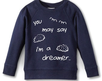 Unisex Toddler You May Say I'm a Dreamer Fleece Sweatshirt, Hipster Sweater, Toddler Clothes, Girls Clothing, Winter Clothes