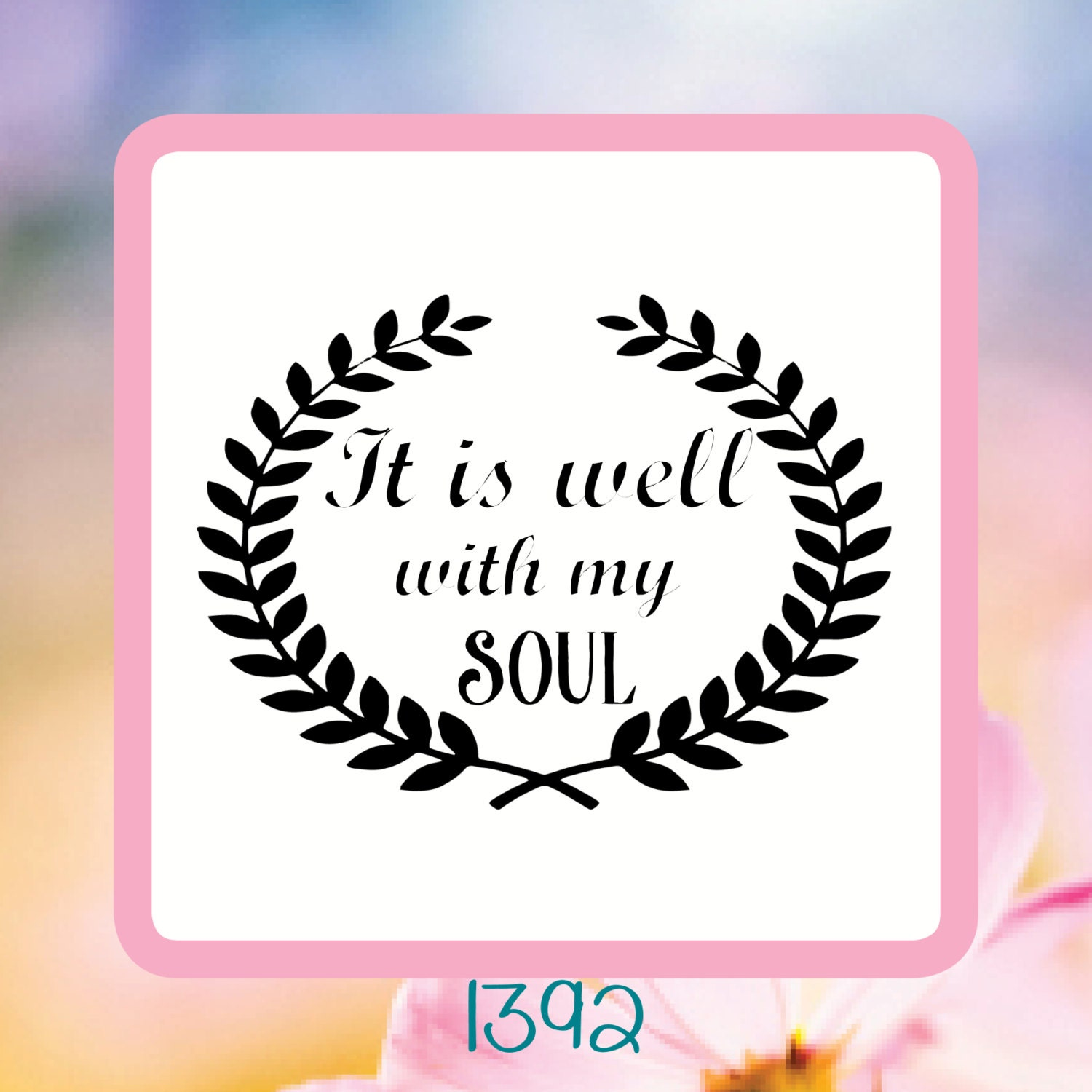 It Is Well With My Soul Reusable Craft Stencil Decal Or