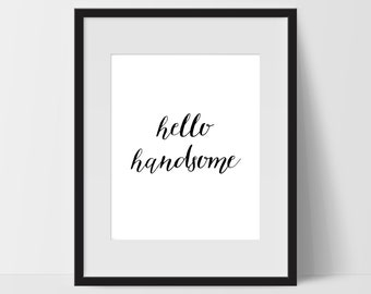 Hello Handsome Art Prints, Typography Wall Art, Hello Handsome Print Art, Hello Handsome Artwork, Hello Handsome Wall Decor, Dorm