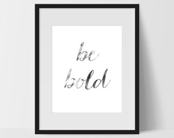 Be Bold Art Prints, Typography Wall Art, Be Bold  Print Art, Be Bold, Artwork, Wall Decor, Dorm, Prints, Home Decor, Office, Motivational