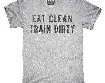 Eat Clean Train Dirty T-Shirt, Hoodie, Tank Top, Sleeveless