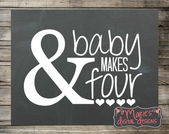 And Baby Makes Four - Printable Chalkboard Photo Prop / Pregnancy Announcement / Baby Reveal Sign INSTANT DOWNLOAD