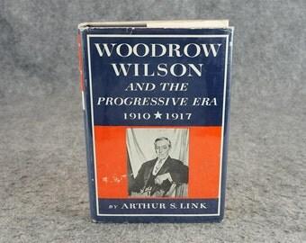 Woodrow Wilson And The Progressive Era By Arthur S. Link C. 1954