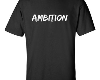 Ambition T-Shirt Motivational Inspirational Men's T Shirt