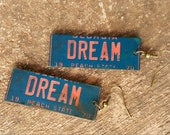 DREAM - LICENSE 2 WEAR Earrings - Pair of Mismatched License Plate Earrings - Great Gift! (L-37)