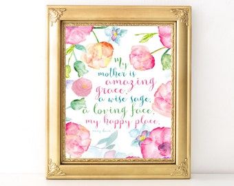 Mother's Day Gift / Every Day Spirit / My Mother Is Amazing Grace / Floral Print / Gift For Mom / Mother Daughter / Mothers Day Quote