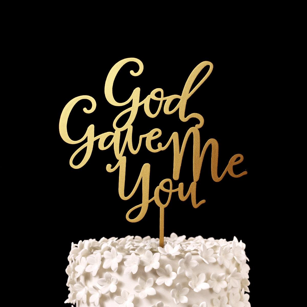 God Gave Me You Wedding Cake Topper Keepsake Wedding Cake