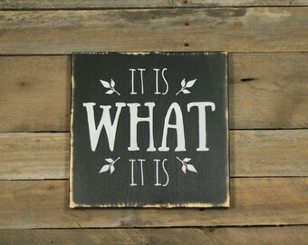 It Is What It Is Sign, Wood Sign, Rustic Decor
