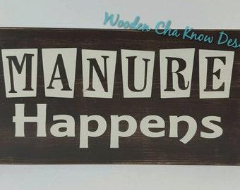 Manure Happens Wood Sign