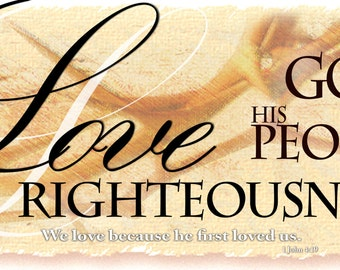 "Love God - His People - Righteousness  /  Large 40"" x 80"" Horizontal Banner (G108-1)"