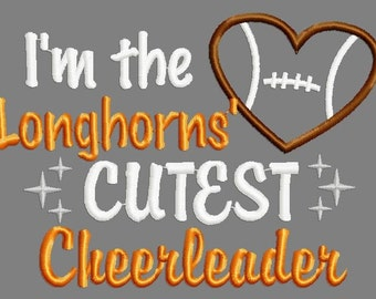 Buy 3 get 1 free!  I'm the Longhorns' cutest cheerleader applique embroidery design, football