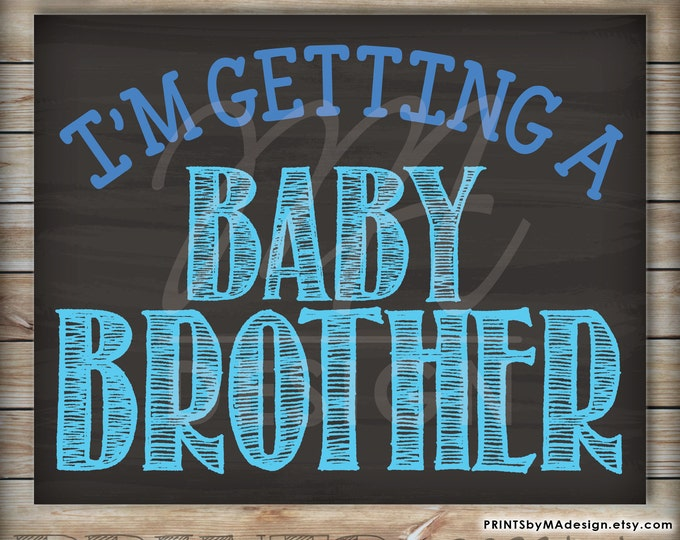 I'm Getting a Baby Brother Gender Reveal Photo Prop Pregnancy Announcement Sign Expecting It's a Boy, INSTANT DOWNLOAD digital printable