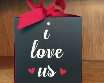 I Love Us Wood Sign - Anniversary Gift - Gift for Her - Gift for Him - Mini Wood Sign -  Shelf Sitter