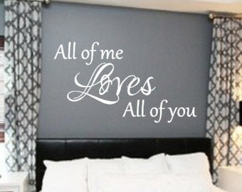 All of Me, Loves, All of You, Vinyl, Wall, Decal, Decoration, Master, Bedroom, Newlyweds, Husband, Wife, New Home