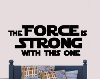 Force is Strong, With this one, Vinyl Wall Decal, Bedroom, Nursery, Boy, Children, Teen, Jedi, Knight, Star Wars, Master Jedi