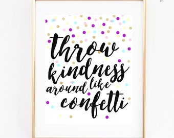 Throw Kindness Like Confetti Wall Print | Home Decor