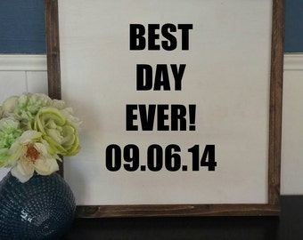 Custom wedding sign with date - Best day ever - Wedding or bridal shower gift
