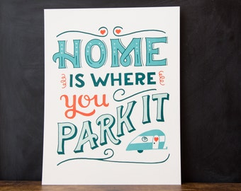 Home is Where You Park It: Hand lettering, art print, home decor
