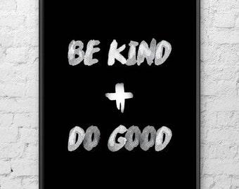 "PRINTABLE Art ""Be Kind + Do Good"" Typography Art/Design Print, Typography Poster"