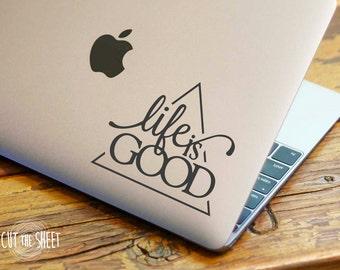 Life is good - Laptop Decal - Laptop Sticker - Car Decal - Car Sticker