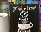 "rustic ""Grind. Brew. Sip. Repeat."" Sign"