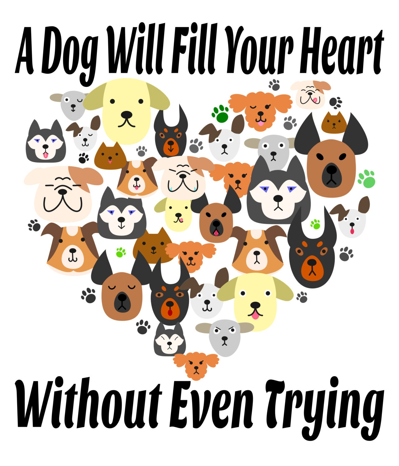 Dog Mug - A Dog Will Fill Your Heart Without Even Trying - My Dog Mug
