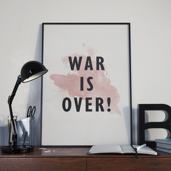 War is Over Poster / War is Over Printable Poster / A4 Poster / 50X70 War is Over Poster / Motivational Poster / War is Over Wall Art