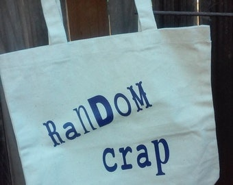 Random Crap *Canvas Tote Bag*Book Bag*Funny Tote*