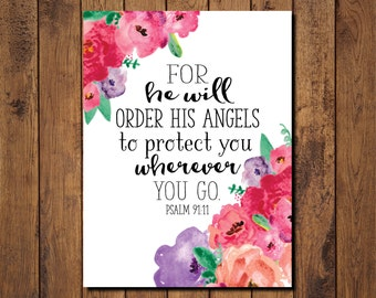 "Bible Verse Printable, Scripture Print- Psalm 91:11 ""For he will order his angels to protect you wherever you go."""