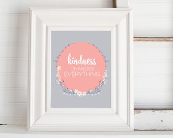 Kindness changes everything print