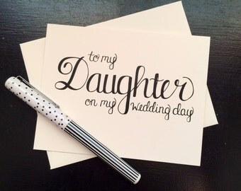 To My Daughter On My Wedding Day Card - folded, hand lettered notecard with envelope