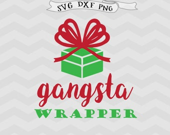 Gangsta Wrapper svg Christmas svg Christmas bows svg funny Christmas svg Files for Silhouette Christmas Cricut downloads Cricut files Xmas