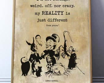 My reality is just different than yours – Alice in Wonderland Quote – Vintage Book Print – Alice's Adventure Wedding Party