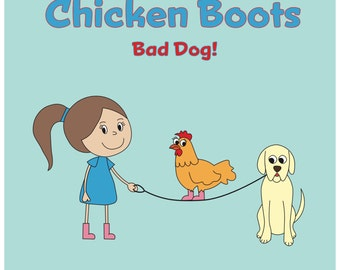 Chicken Boots: Bad Dog! (signed copy!)