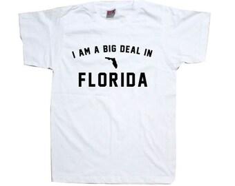 I'm A Big Deal In Florida T-Shirt  T0840