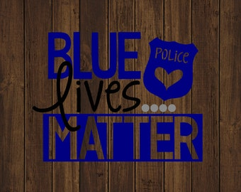 Blue Lives Matter Decal - Back The Blue Decal - Police Decal - Police Wife Decal - Blue Lives Matter - Police Lives Matter - Custom Decal
