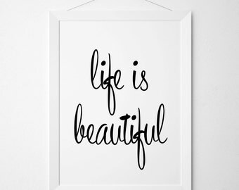 Life Is Beautiful Poster, Life Is Beautiful Print, Wall Art, Sign Decor, Typography Print, Nursery Decor, Motivational Poster, Inspirational