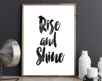 Instant Download Printable Art, Rise And shine Print, Typography Poster,  Modern Wall Print,  Motivational Print, Digital Print