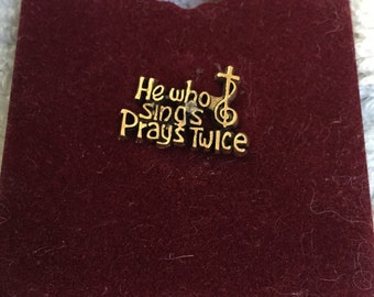 He Who Sings Prays Twice Pin - Cathedral Art