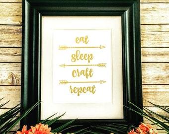 Eat Sleep Craft Repeat Print Gold Foil Wall Art Print typography