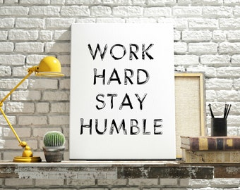 Work Hard Stay Humble - 8x10 - PRINTABLE Typography Art - Digital Typography Art -Typography Print - Minimalist - INSTANT DOWNLOAD