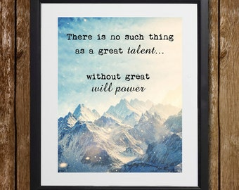 There Is No Such Thing As a Great Talent Honoré de Balzac Wall Art - Mountains Print - Outdoors Print - Inspirational Quote - Wall Decor